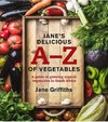 Janes Delicious a-Z of Vegetables - Jane Griffiths