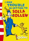 I Had Trouble In Getting to Solla Sollew - Dr. Seuss (Paperback)