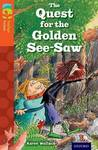 Oxford Reading Tree Treetops Fiction: Level 13 More Pack B: the Quest For the Golden See-Saw - Karen Wallace (Paperback)