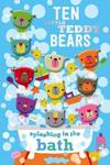 Ten Little Teddy Bears Splashing In the Bath (Board book)