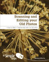 Scanning & Editing Your Old Photos in Simple Steps - Heather Morris (Paperback)