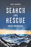 Search and Rescue Rocky Mountains - Kent Dannen (Paperback)