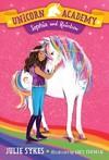 Unicorn Academy: Sophia And Rainbow - Julie Sykes (Library Binding)