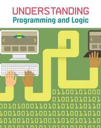 Understanding Programming and Logic - Matthew Anniss (Hardcover) - Cover