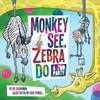 Monkey See, Zebra Do - Ed Shankman (Hardcover)