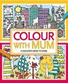 Colour With Mum - Hannah Wood (Paperback)