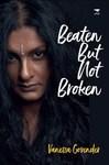 Beaten But Not Broken - Vanessa Govender (Paperback)