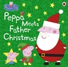 Peppa Meets Father Christmas - Peppa Pig (Paperback)