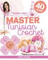 Beatrix Says Master Tunisian Crochet - Beatrix Snyman (Paperback)