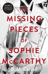 Missing Pieces of Sophie Mccarthy - B M Carroll (Paperback)