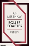 Roller-Coaster : Europe, 1950-2017 - Ian Kershaw (Trade Paperback)
