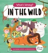 What's Wrong? In the Wild - Catherine Veitch (Paperback)