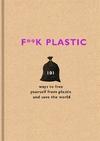F**k Plastic (Hardcover)