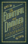 Beautiful and Damned - F. Scott Fitzgerald (Paperback)