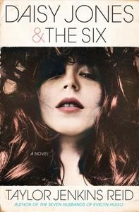 Daisy Jones & the Six - Taylor Jenkins Reid (Hardcover) - Cover