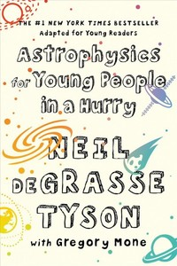 Astrophysics for Young People in a Hurry - Neil deGrasse Tyson (Hardcover)