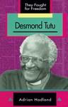 Desmond Tutu: Grade 10, Grade 11, Grade 12 - Adrian Hadland (Paperback)