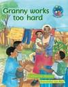 Granny works too hard: Grade 2: Reader - Catherine House (Paperback)