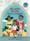 Be quiet! Sit still! Don't wriggle!: Grade 2: Reader - Helen Brain (Paperback)