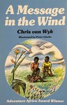 A Message in the Wind - Christopher J. Van Wyk (Paperback)