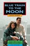 Blue Train to The Moon - Dianne Hofmeyr (Paperback)