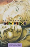 The Sound of New Wings - Robin Malan (Paperback)