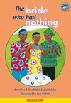 The The Bride Who Had Nothing: The Bride who had nothing Gr 3: Big Book -  (Paperback)