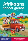 Afrikaans Sonder Grense: Afrikaans sonder grense eerste addisionele taal: Graad 4: Leerderboek Gr 4: Leerderboek - M. Latti (Paperback)
