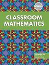Classroom Mathematics CAPS Aligned: Classroom Mathematics: Grade 9: Learner's Book (CAPS aligned) Gr 9: Learner's Book (Paperback)