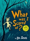 What Was I Scared of? - Dr. Seuss (Paperback)