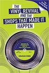 Vinyl Revival and the Shops That Made It Happen - Graham Jones (Paperback)