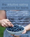 The Intuitive Eating Workbook for Teens - Elyse Resch (Paperback)