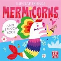 Flip Flap Friends: Mermicorns - Pat-a-Cake (Board book) - Cover