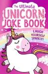 Ultimate Unicorn Joke Book - Egmont Publishing UK (Paperback)