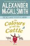 The Colours of all the Cattle - Alexander McCall Smith (Trade Paperback)