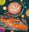 Space Train - Maudie Powell-Tuck (Hardcover)