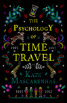 Psychology of Time Travel - Kate Mascarenhas (Paperback)