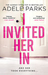 I Invited Her In - Adele Parks (Trade Paperback)