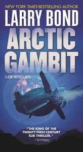 Arctic Gambit - Larry Bond (Paperback)