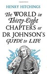 World In Thirty-Eight Chapters or Dr Johnson's Guide to Life - Henry Hitchings (Hardcover)