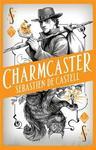 Spellslinger 3: Charmcaster - Sebastien De Castell (Paperback)