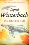 Die troebel tyd - Ingrid Winterbach (Paperback)