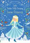 Little Sticker Dolly Dressing Snow Princess - Fiona Watt (Paperback)