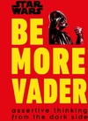 Star Wars: Be More Vader - Christian Blauvelt (Hardcover)
