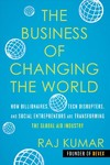 The Business Of Changing The World - Raj Kumar (Hardcover)