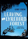 Leaving the Lyrebird Forest - Gary Crew (Paperback)