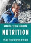 Survival Skills:  Nutrition - Bear Grylls (Paperback)