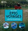 Epic Adventures Series: Epic Voyages - Bear Grylls (Hardcover)