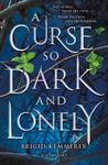 Curse So Dark And Lonely - Brigid Kemmerer (Paperback)