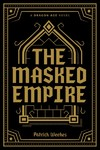 Dragon Age - The Masked Empire - Patrick Weekes (Hardcover)